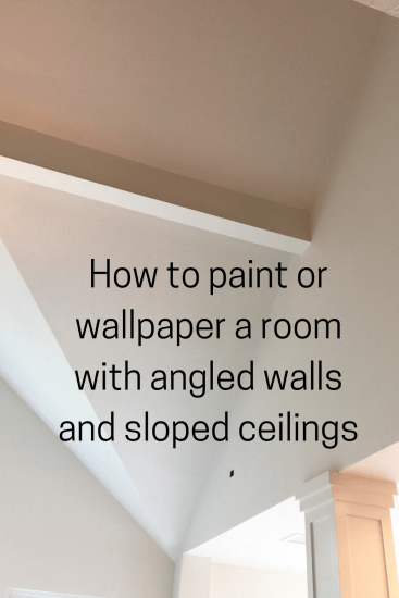 how to paint angled walls and sloped ceilings