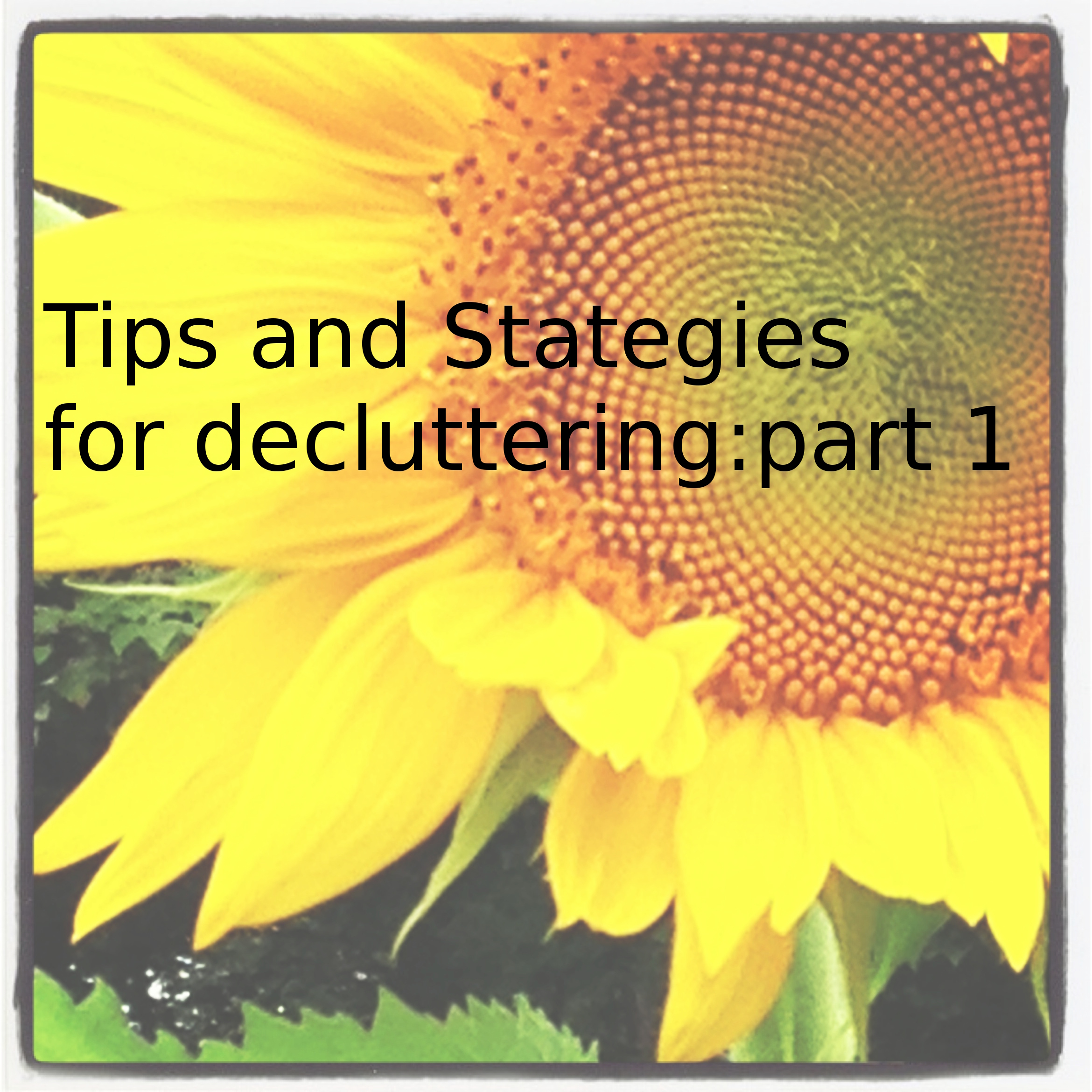 Tips and strategies for decluttering and downsizing: Part One