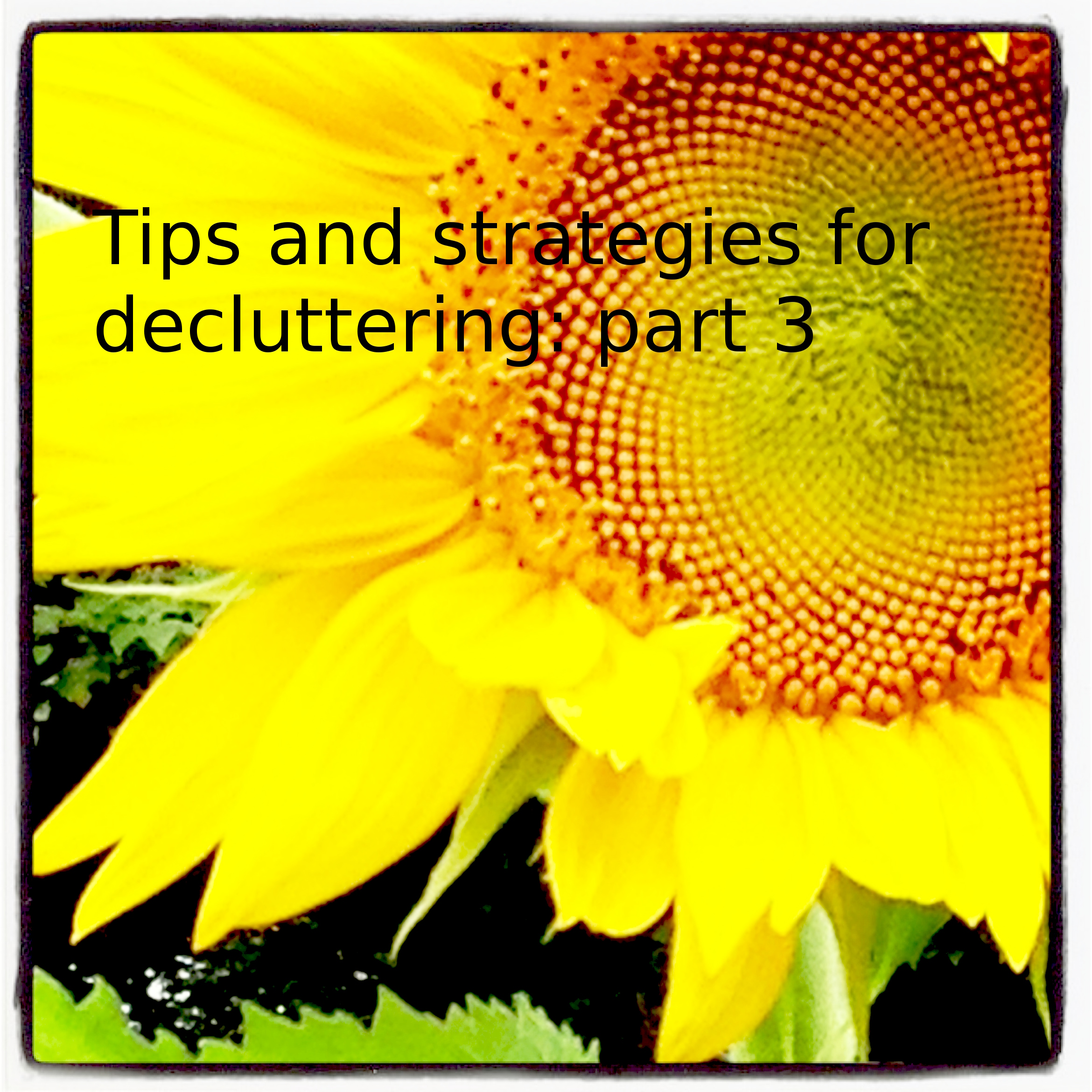 Tips and Strategies for decluttering: part 3